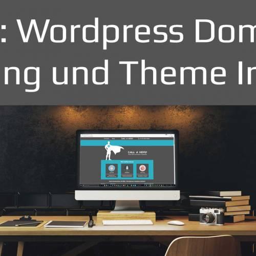 Domains, Hosting und Theme installieren – Youtube WordPress Tutorial 2017 – Teil 2