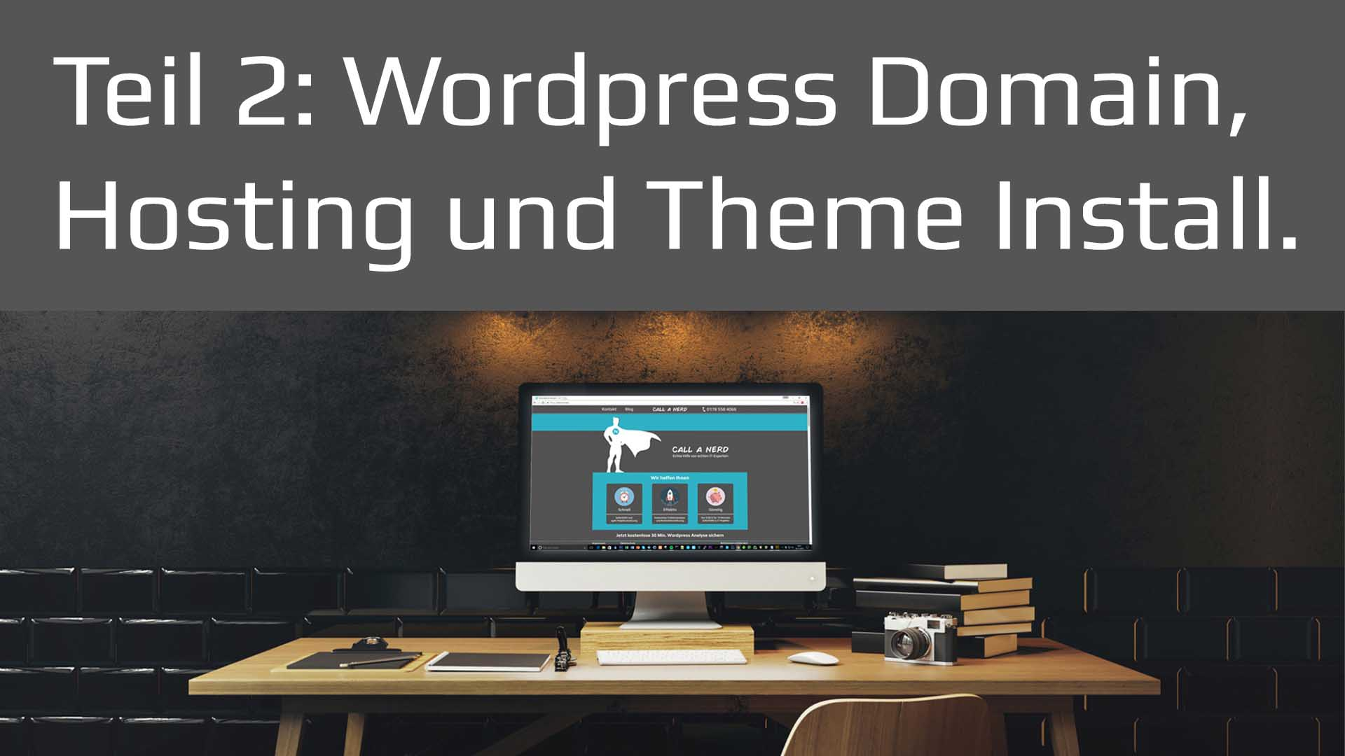 Youtube Wordpress Tutorial - Teil 2 - Domains, Hosting und Theme ...