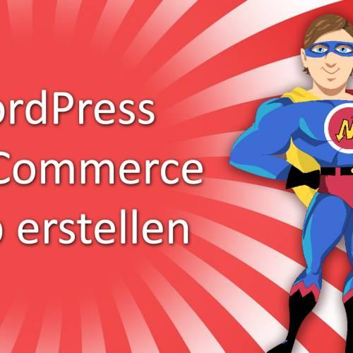 Einen eigenen WordPress Shop erstellen mit Hilfe unseres neuen WooCommerce Tutorial 2019